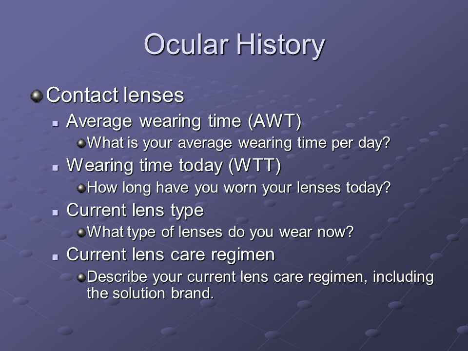 Ocular History Contact lenses Average wearing time (AWT)
