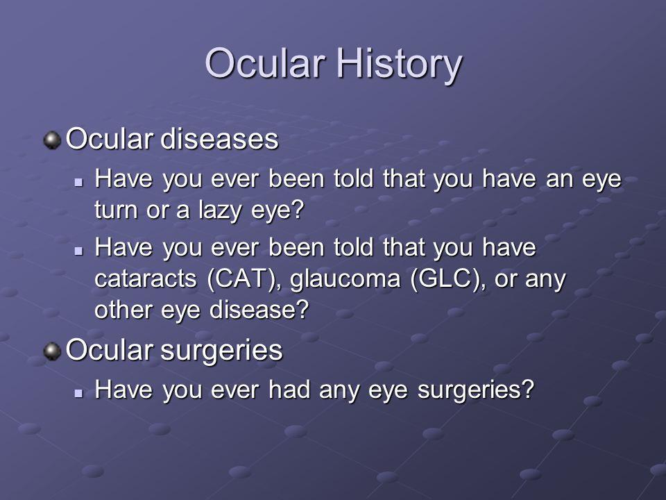 Ocular History Ocular diseases Ocular surgeries
