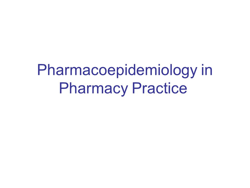 Pharmacoepidemiology in Pharmacy Practice
