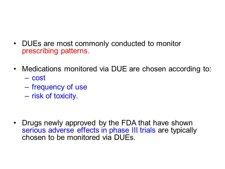 DUEs are most commonly conducted to monitor prescribing patterns.