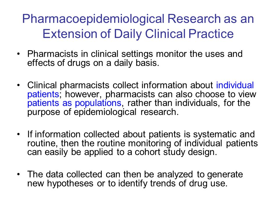 Pharmacoepidemiological Research as an Extension of Daily Clinical Practice