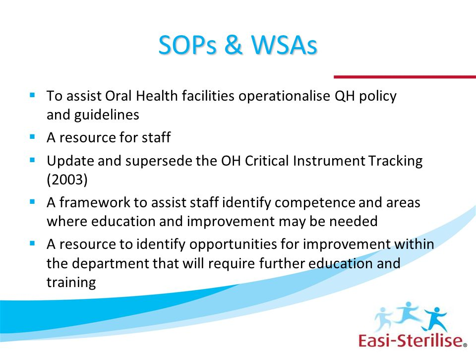 SOPs & WSAs To assist Oral Health facilities operationalise QH policy and guidelines. A resource for staff.