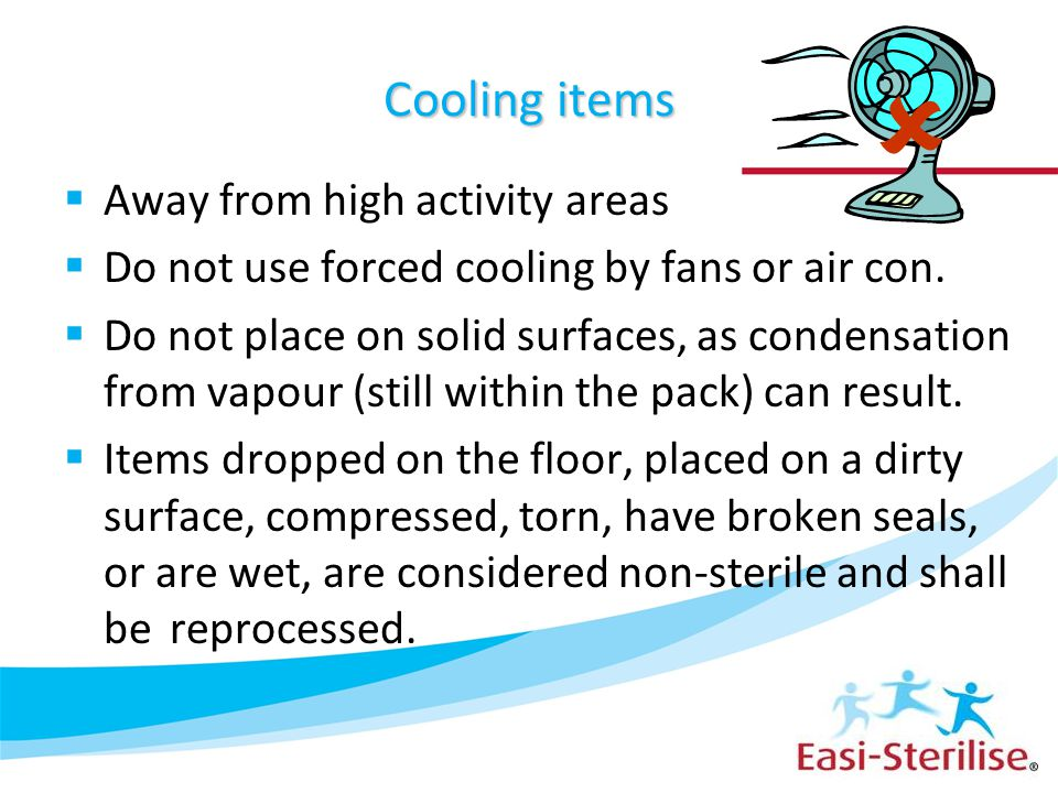  Cooling items Away from high activity areas