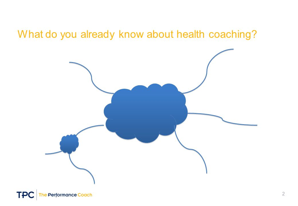What do you already know about health coaching