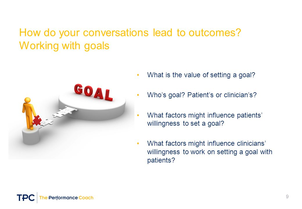 How do your conversations lead to outcomes Working with goals
