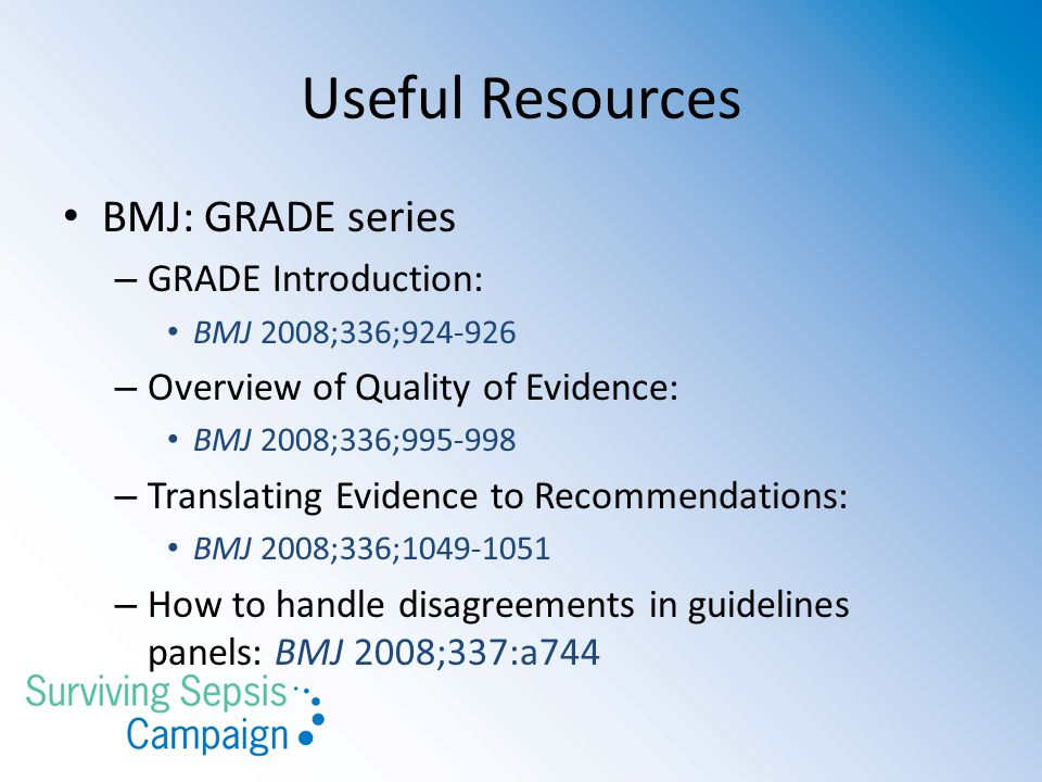 Useful Resources BMJ: GRADE series GRADE Introduction:
