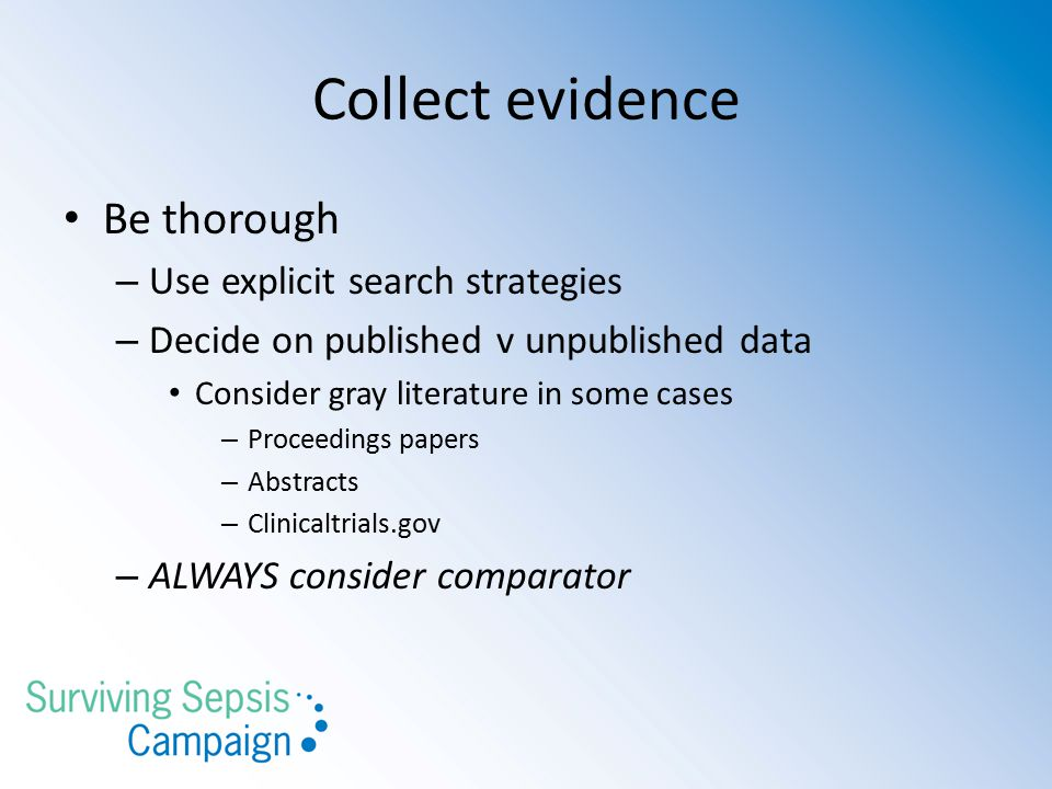 Collect evidence Be thorough Use explicit search strategies