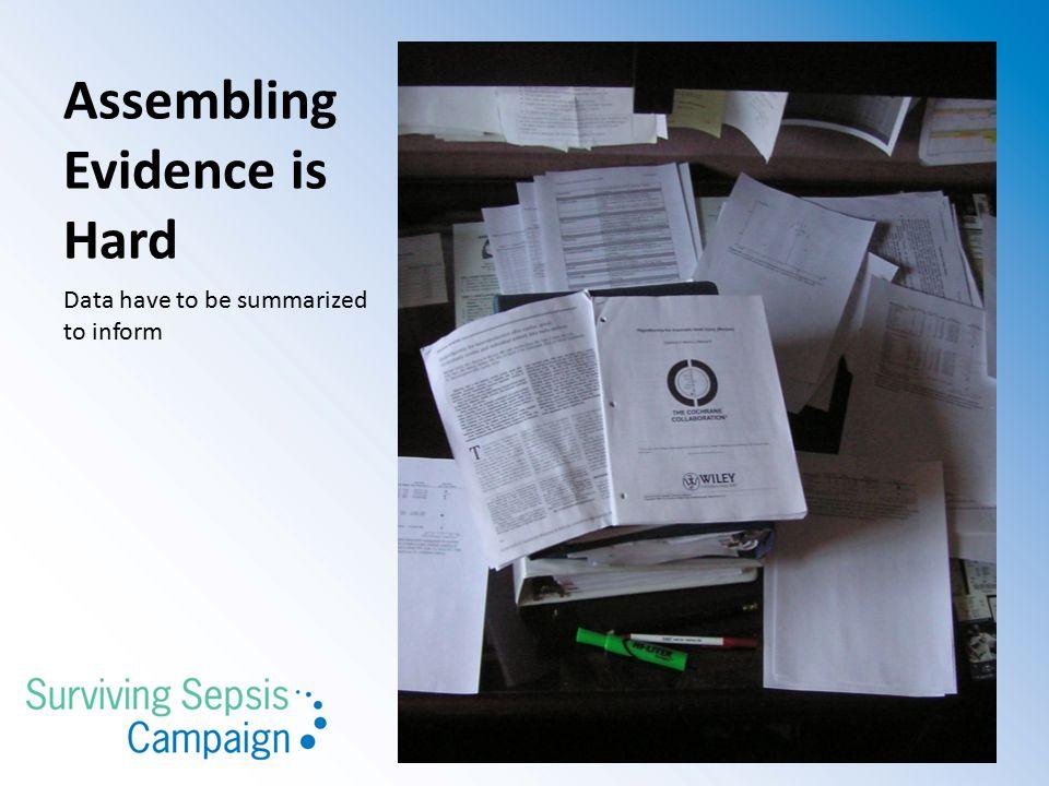 Assembling Evidence is Hard