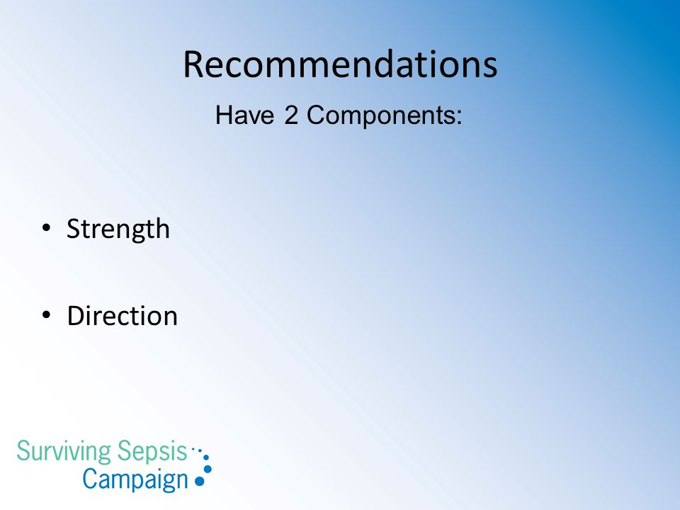 Recommendations Have 2 Components: Strength Direction