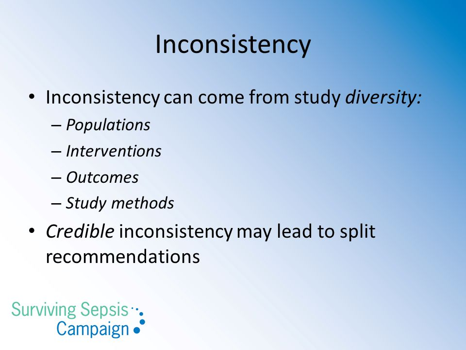 Inconsistency Inconsistency can come from study diversity: