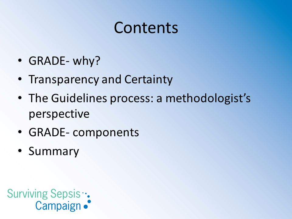 Contents GRADE- why Transparency and Certainty