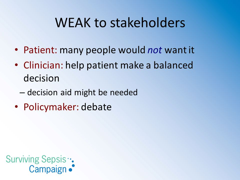 WEAK to stakeholders Patient: many people would not want it