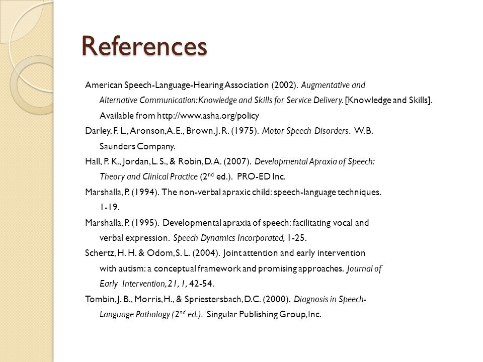 References American Speech-Language-Hearing Association (2002). Augmentative and.