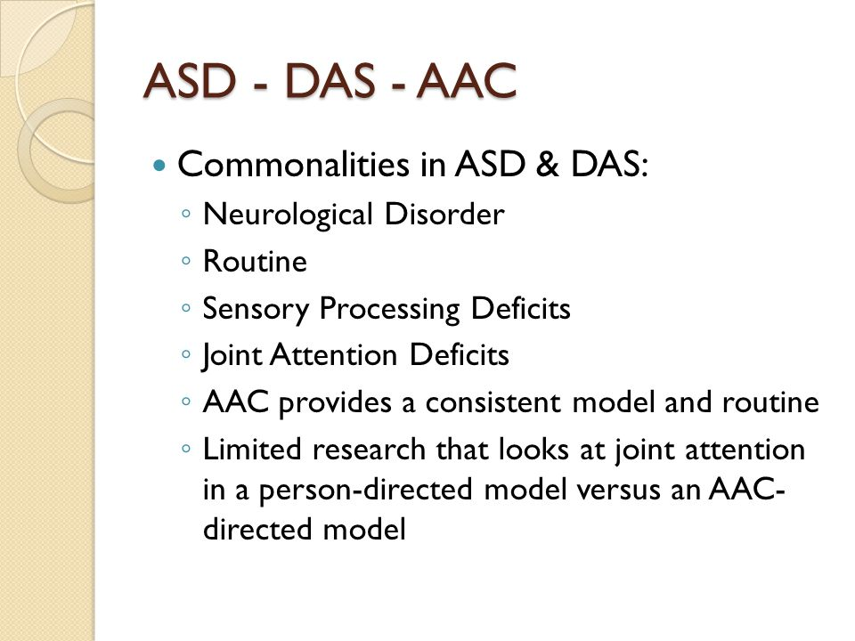 ASD - DAS - AAC Commonalities in ASD & DAS: Neurological Disorder