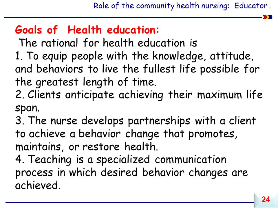 Goals of Health education: The rational for health education is