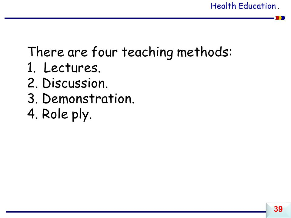 There are four teaching methods: 1. Lectures. 2. Discussion.