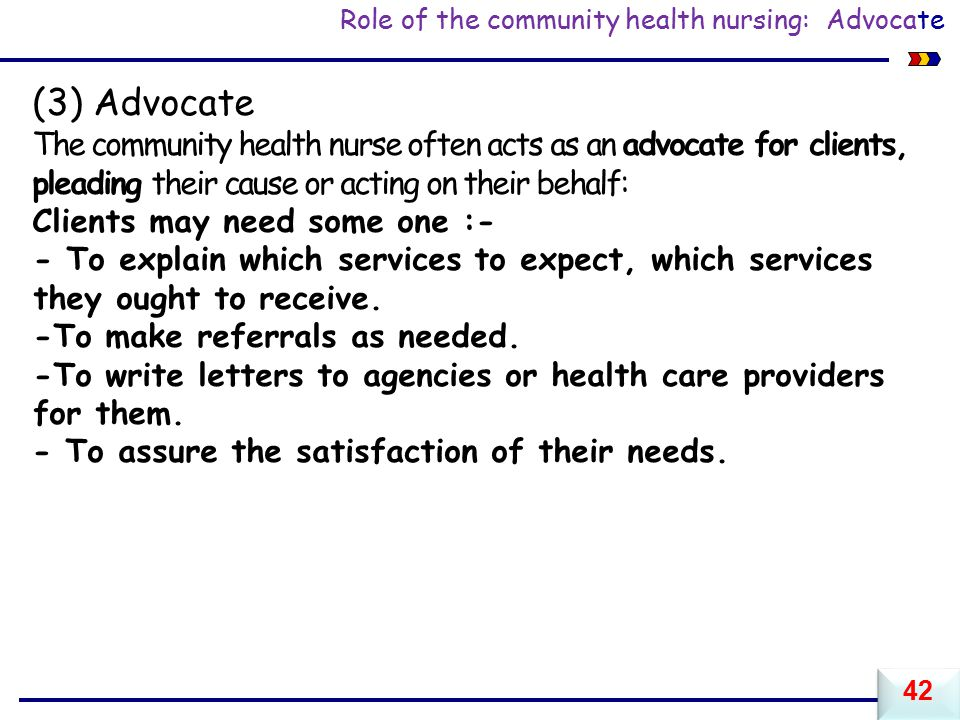 Role of the community health nursing: Advocate