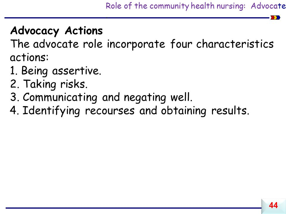 The advocate role incorporate four characteristics actions: