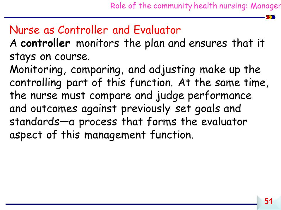 Nurse as Controller and Evaluator