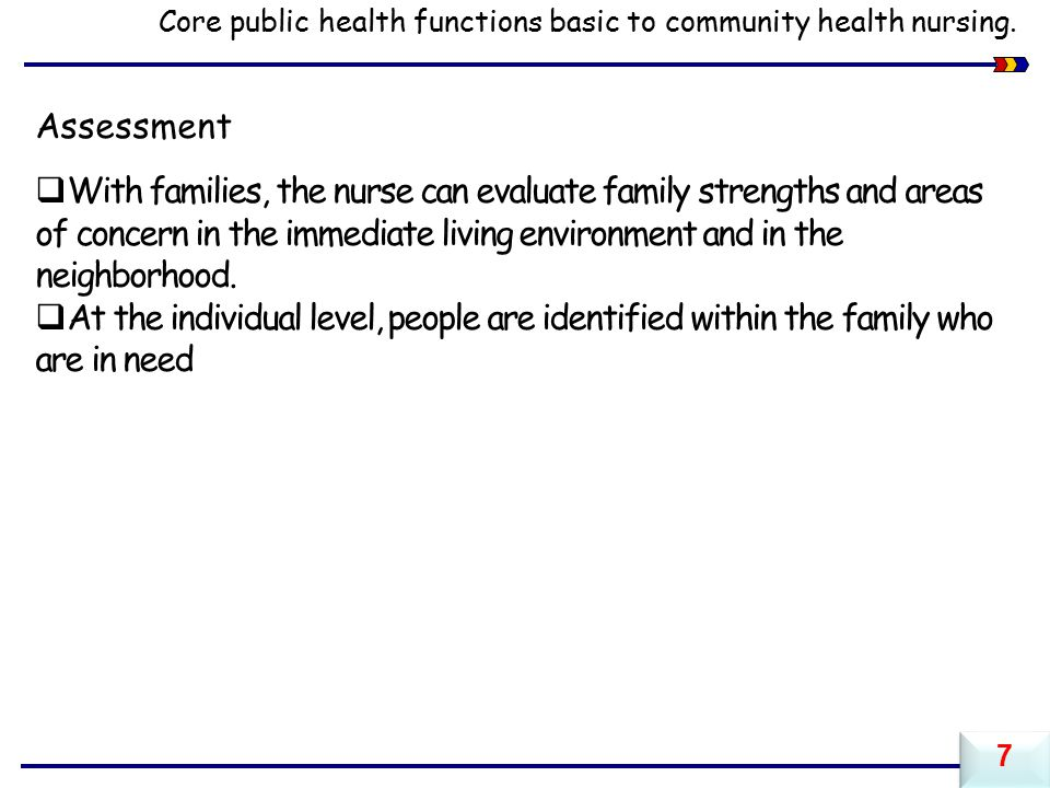 Core public health functions basic to community health nursing.