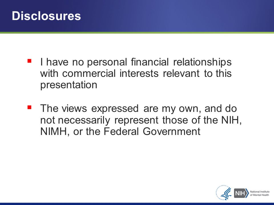 Disclosures I have no personal financial relationships with commercial interests relevant to this presentation.