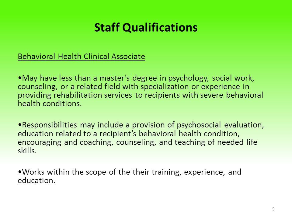 Staff Qualifications Behavioral Health Clinical Associate