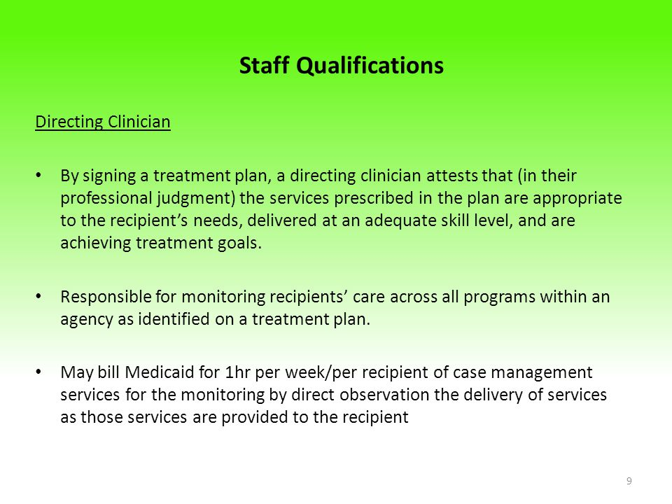 Staff Qualifications Directing Clinician