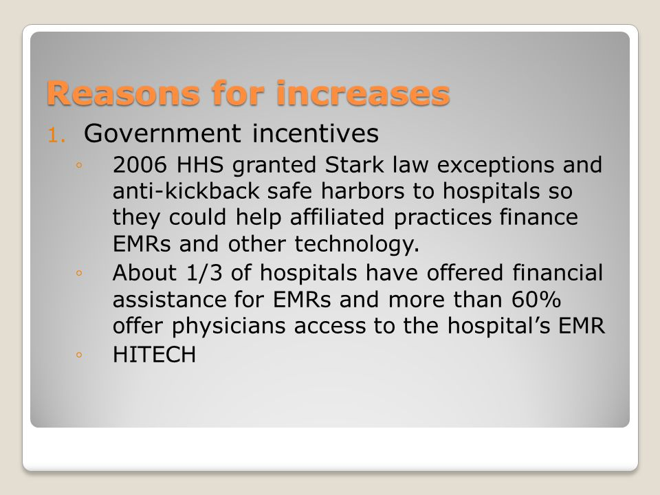Reasons for increases Government incentives