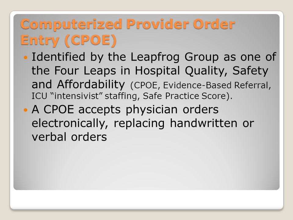 Computerized Provider Order Entry (CPOE)