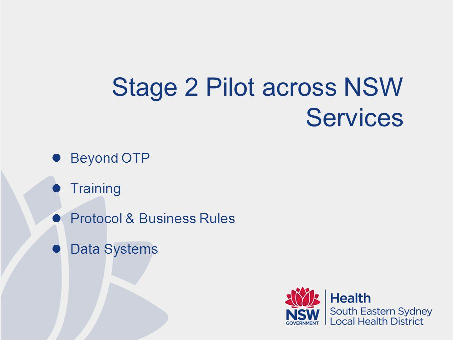 Stage 2 Currently trialled across 10-15 sites Counselling OTP