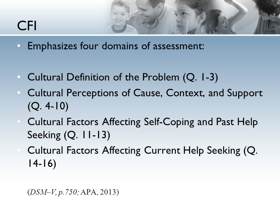 CFI Emphasizes four domains of assessment: