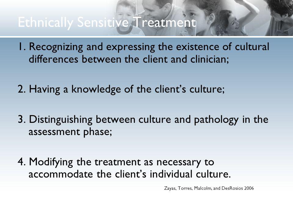Ethnically Sensitive Treatment
