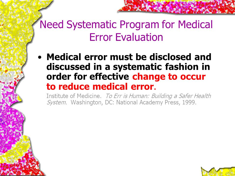 Need Systematic Program for Medical Error Evaluation