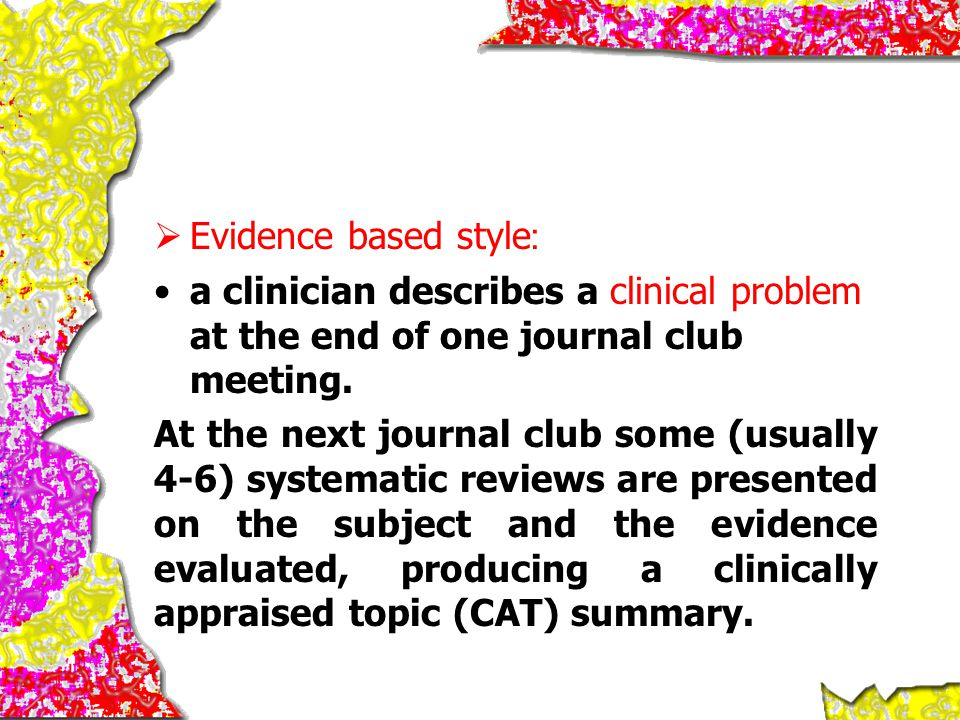 Evidence based style: a clinician describes a clinical problem at the end of one journal club meeting.