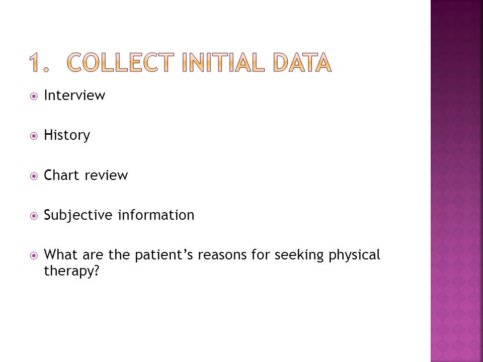 1. Collect Initial Data Interview History Chart review