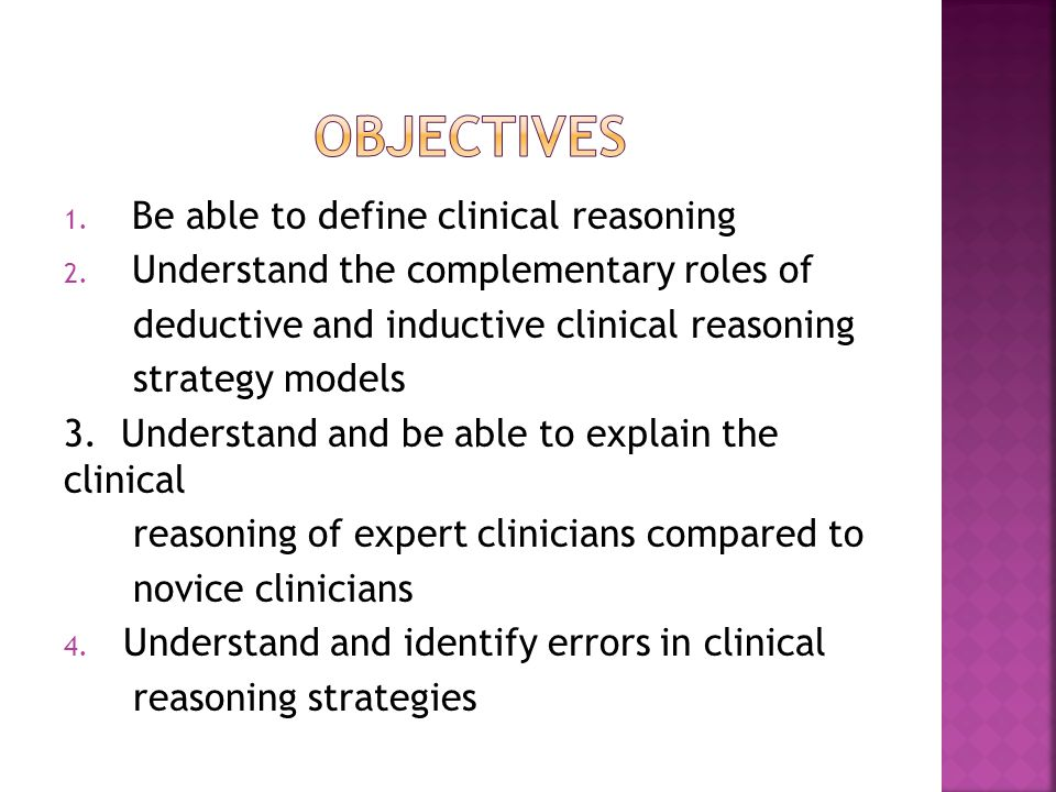 Objectives Be able to define clinical reasoning