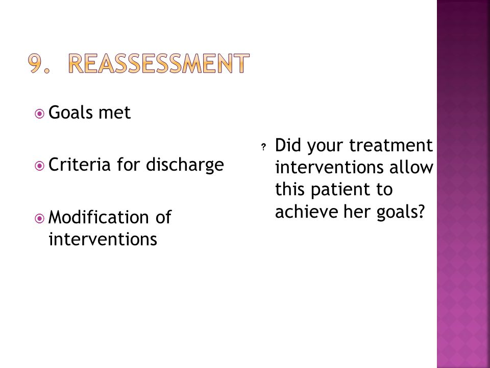 9. Reassessment Goals met Criteria for discharge