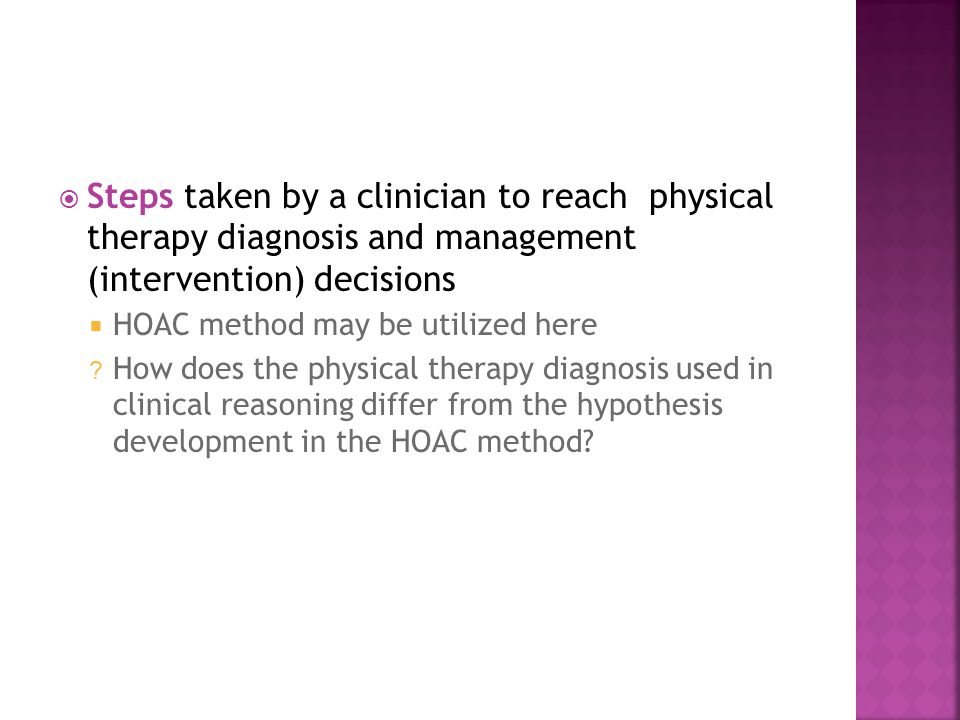 Steps taken by a clinician to reach physical therapy diagnosis and management (intervention) decisions