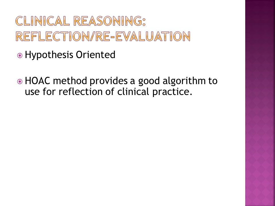Clinical Reasoning: Reflection/Re-evaluation