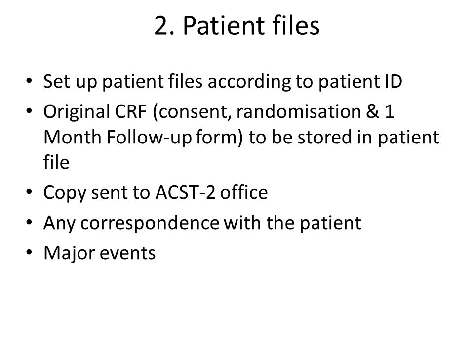 2. Patient files Set up patient files according to patient ID