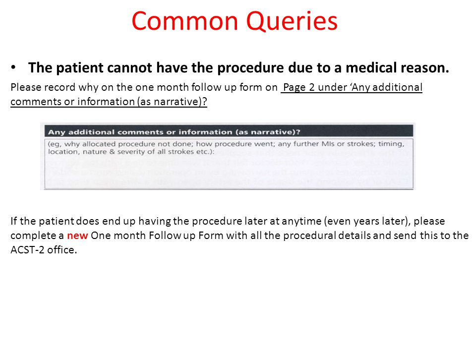 Common Queries The patient cannot have the procedure due to a medical reason.