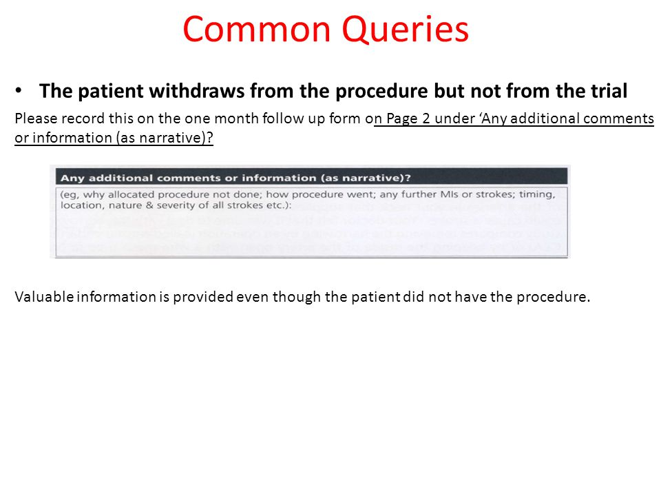 Common Queries The patient withdraws from the procedure but not from the trial.