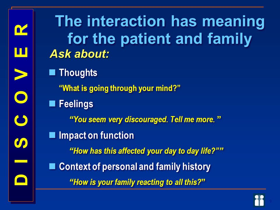 The interaction has meaning for the patient and family