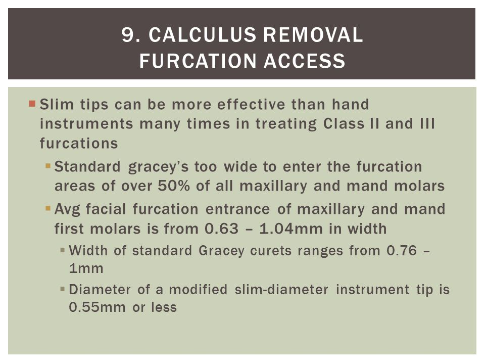 9. Calculus removal Furcation access