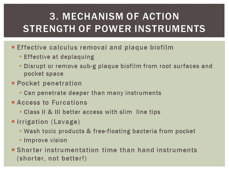 3. Mechanism of action Strength of power instruments
