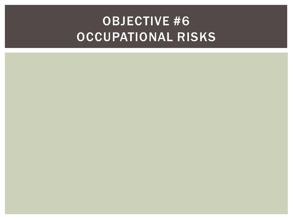 Objective #6 Occupational risks
