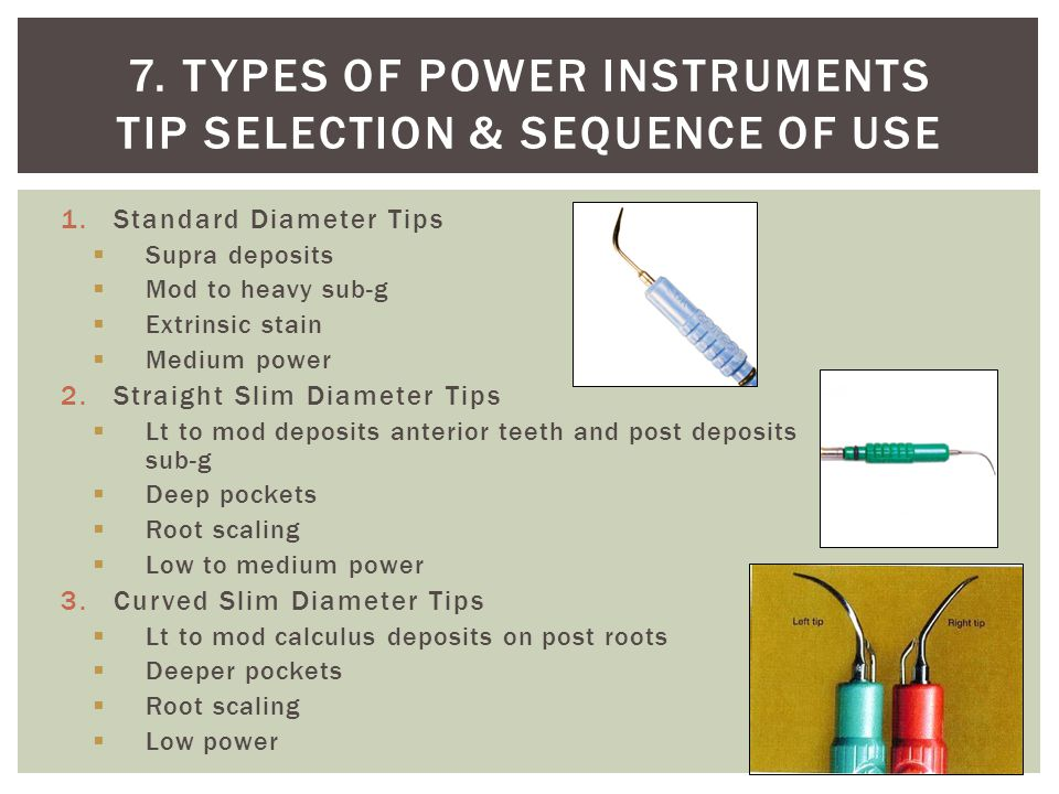 7. Types of power instruments Tip selection & sequence of use