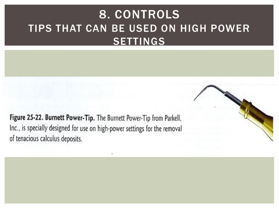 8. Controls Tips that can be used on high power settings