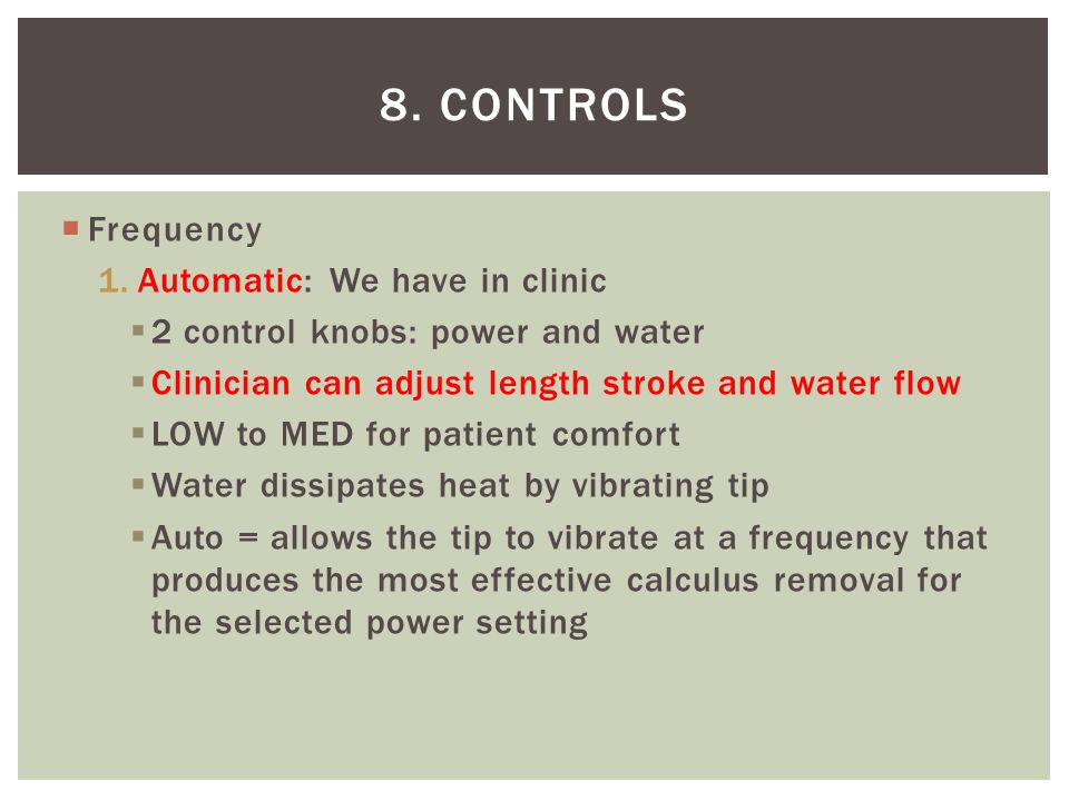 8. Controls Frequency Automatic: We have in clinic