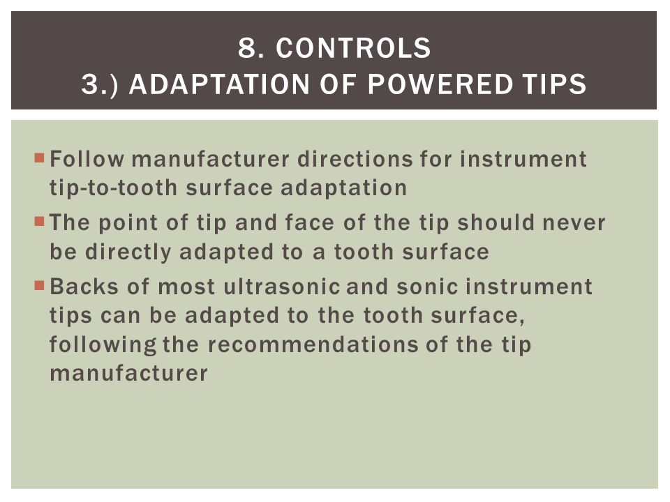 8. controls 3.) Adaptation of powered tips